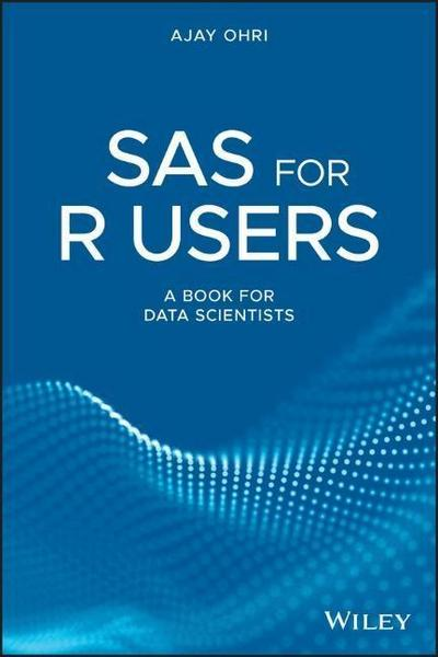 SAS for R Users: Data Science and Business Analytics