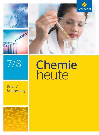 Chemie heute 7 / 8. Schülerband. S1. Berlin und Brandenburg