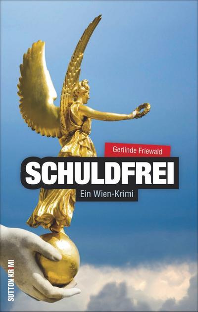 Schuldfrei; Ein Wien-Krimi; Sutton Krimi; Deutsch