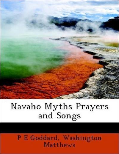 Navaho Myths Prayers and Songs