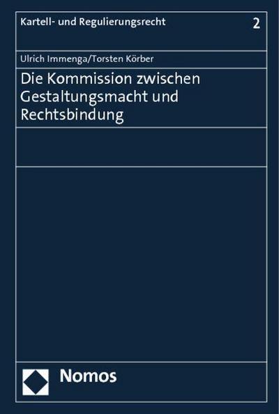 Die Kommission zwischen Gestaltungsmacht und Rechtsbindung