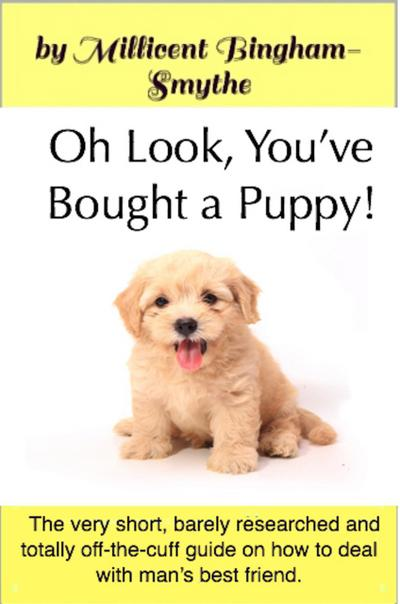 Oh Look, You've Bought A Puppy!