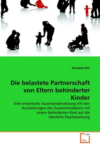 Die belastete Partnerschaft von Eltern behinderter Kinder