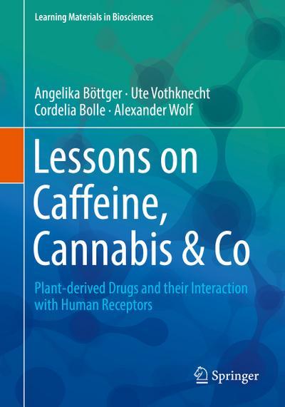 Lessons on Caffeine, Cannabis & Co