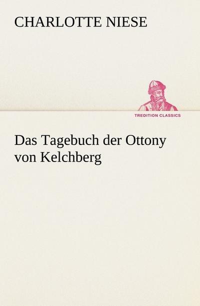 Das Tagebuch der Ottony von Kelchberg