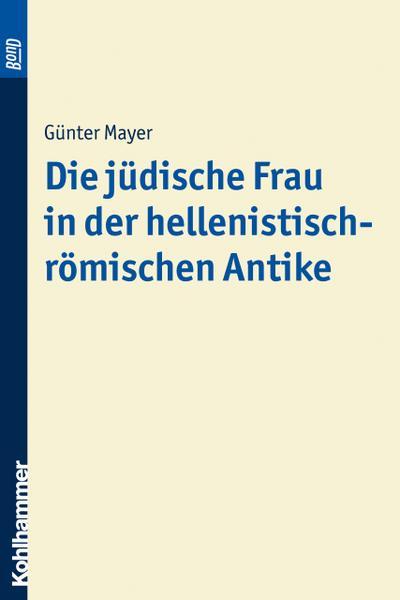 Die jüdische Frau in der hellenistisch-römischen Antike. BonD