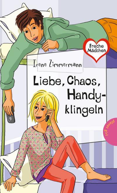 Freche Mädchen – freche Bücher!: Liebe, Chaos, Handyklingeln