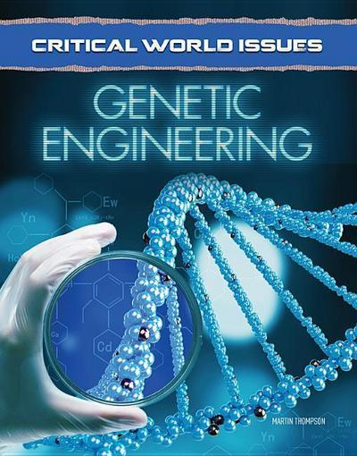 Critical World Issues: Genetic Engineering