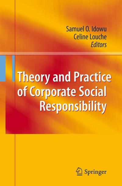 Theory and Practice of Corporate Social Responsibility