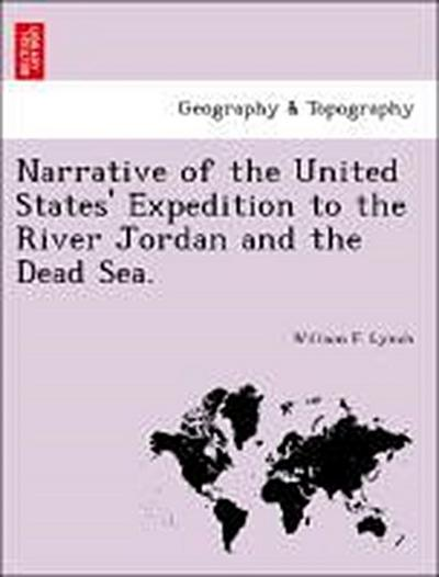 Narrative of the United States' Expedition to the River Jordan and the Dead Sea.