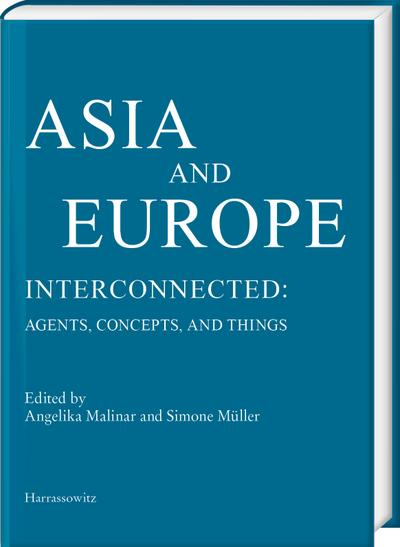 Asia and Europe - Interconnected: Agents, Concepts, and Things