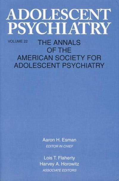 Adolescent Psychiatry, V. 22: Annals of the American Society for Adolescent Psychiatry