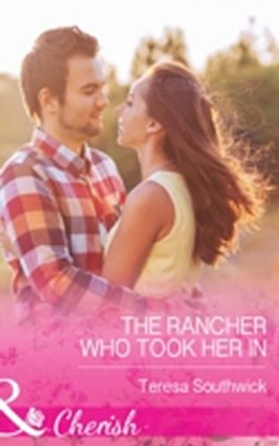 Rancher Who Took Her In (Mills & Boon Cherish) (The Bachelors of Blackwater Lake, Book 4)