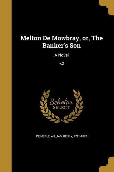 MELTON DE MOWBRAY OR THE BANKE