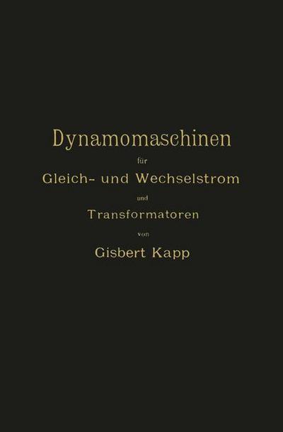 Dynamomaschinen für Gleich- und Wechselstrom und Transformatoren