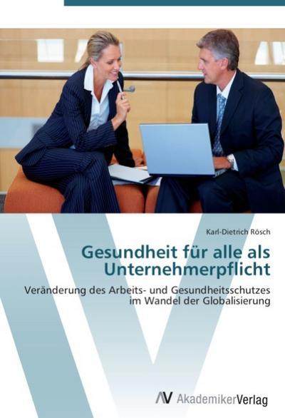 9783639408119 - Karl-Dietrich Rösch: Gesundheit für alle als Unternehmerpflicht - Buch