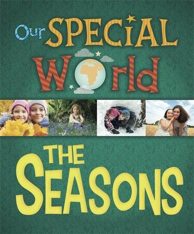 Our Special World: The Seasons
