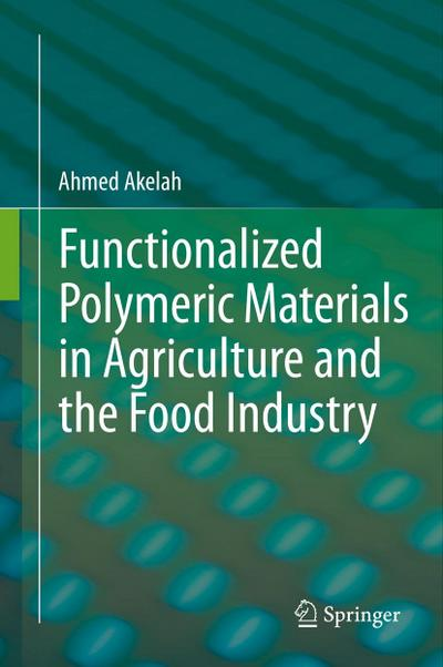 Functionalized  Polymeric Materials in Agriculture and the Food Industry