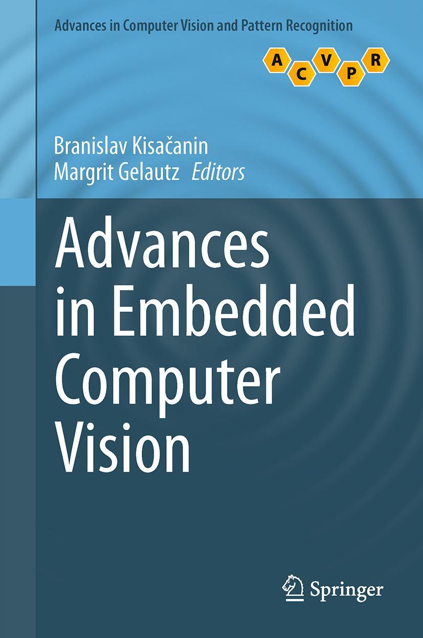 Advances in Embedded Computer Vision, Branislav Kisacanin