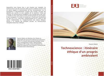 Technoscience : itinéraire éthique d'un progrès ambivalent
