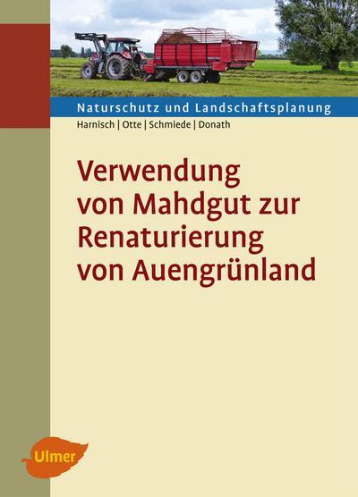 Verwendung von Mahdgut zur Renaturierung von Auengrünland
