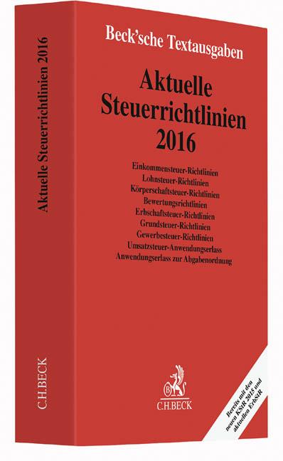Aktuelle Steuerrichtlinien 2016: Rechtsstand: 1. April 2016 (Beck'sche Text ...