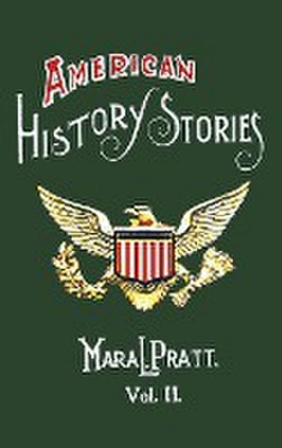 American History Stories, Volume II - With Original Illustrations