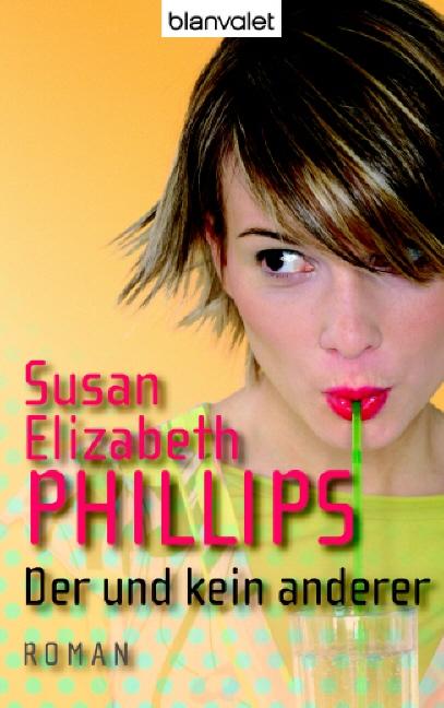Susan E Phillips ~ Der und kein anderer: Roman 9783442365449