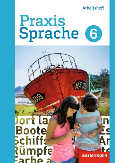 Praxis Sprache 6. Arbeitsheft. Differenzierende Ausgabe. Gesamtschulen