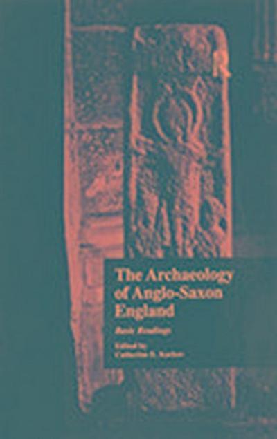 The Archaeology of Anglo-Saxon England