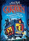 Mount Caravan: Die fantastische Fahrt im Nimm ...