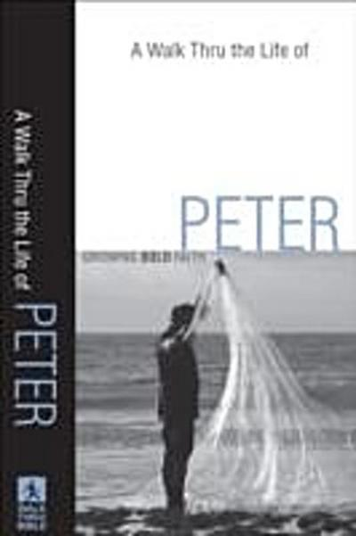 Walk Thru the Life of Peter (Walk Thru the Bible Discussion Guides)