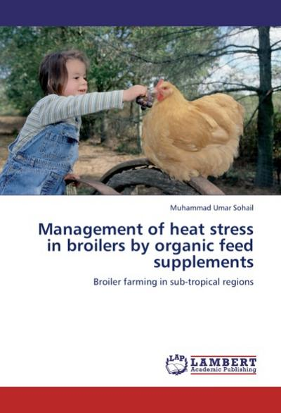 Management of heat stress in broilers by organic feed supplements