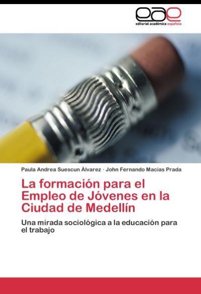 La formación para el Empleo de Jóvenes en la Ciudad de Medellín