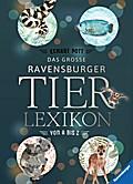 Das große Ravensburger Tierlexikon von A bis  ...
