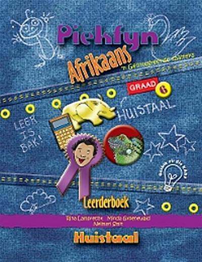 Piekfyn Afrikaans Graad 6 Leerderboek vir Huistaal