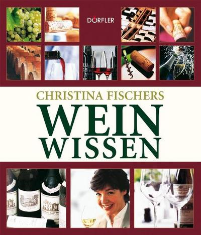 Christina Fischers Weinwissen