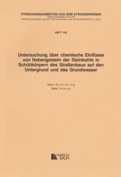 Untersuchungen über chemische Einflüsse von Nebengestein der Steinkohle in Schüttkörpern des Strassenbaus auf den Untergrund und das Grundwasser