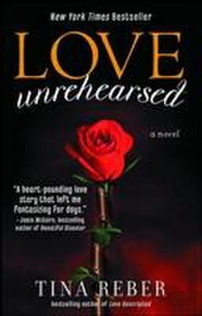 Love Unrehearsed: The Love Series, Book 2 (Love (Atria))