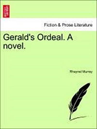 Gerald's Ordeal. A novel. Vol. I.