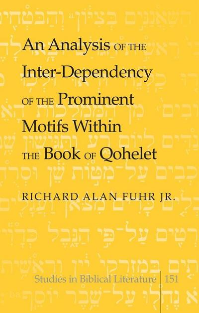 An Analysis of the Inter-Dependency of the Prominent Motifs Within the Book of Qohelet