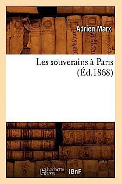 Les Souverains À Paris (Éd.1868)