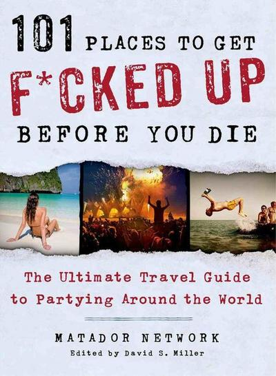 101 Places to Get F...cked Up Before You Die