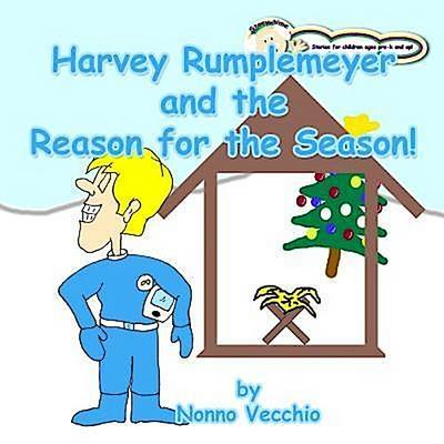Harvey Rumplemeyer and the Reason for the Season