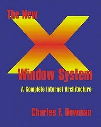 The New X Window System