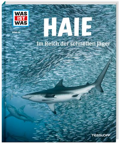 Haie. Im Reich der schnellen Jäger