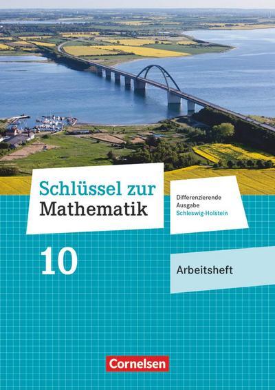 Schlüssel zur Mathematik 10. Schuljahr - Differenzierende Ausgabe Schleswig-Holstein - Arbeitsheft mit Online-Lösungen
