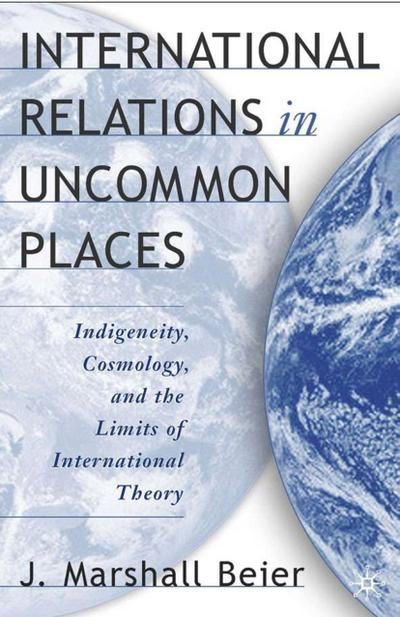 International Relations in Uncommon Places