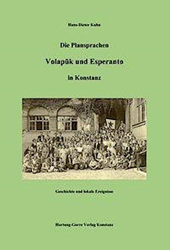 Die Plansprachen Volapük und Esperanto in Konstanz Hans D Kuhn