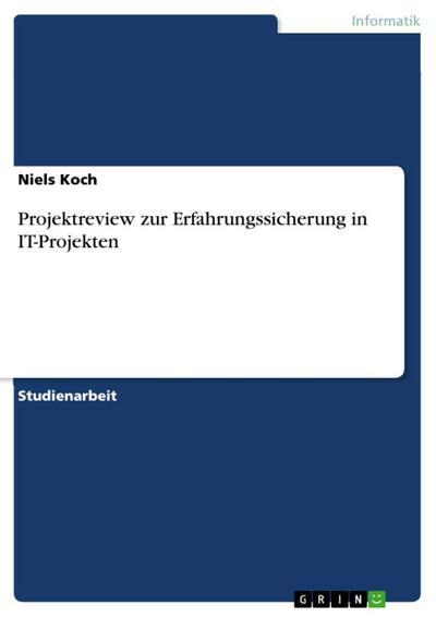 Projektreview zur Erfahrungssicherung in IT-Projekten